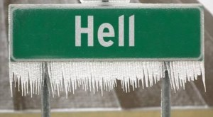 Even hell must abide by the Laws the Creator has established for the seasons.  (It's so cold that now HELL has frozen over:  Michigan town falls victim to record cold temperatures, Daily Mail, January 8, 2014)