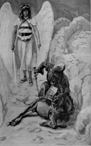 When God sends an angel with a drawn sword, He expects people to take His message seriously, as Balaam found out.  (Balaan and the Ass, James Tissot)