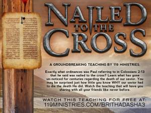 "In ""Nailed to the Cross"", 119 Ministries provides a superb explanation of Colossians 2:13-14 through an analysis of the Law of Jealousy and its fulfillment in Yeshua's crucifixion and resurrection."