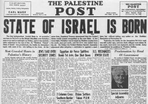 Bold headlines in the Palestine Post (now the Jerusalem Post) proclaimed fulfillment of prophecy on May 14, 1948, with the rebirth of Israel as an independent nation. (Image accessed on World Machal.)